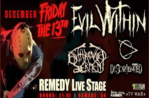 Friday the 13th, December, Evil Within / Enthroned Serpent / Disoriented